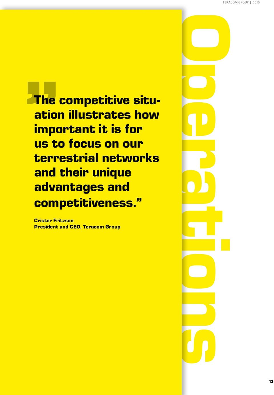 networks and their unique advantages and competitiveness.