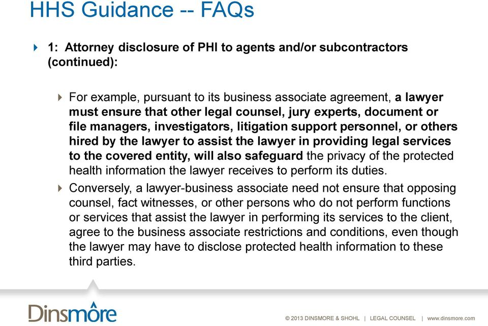 will also safeguard the privacy of the protected health information the lawyer receives to perform its duties.