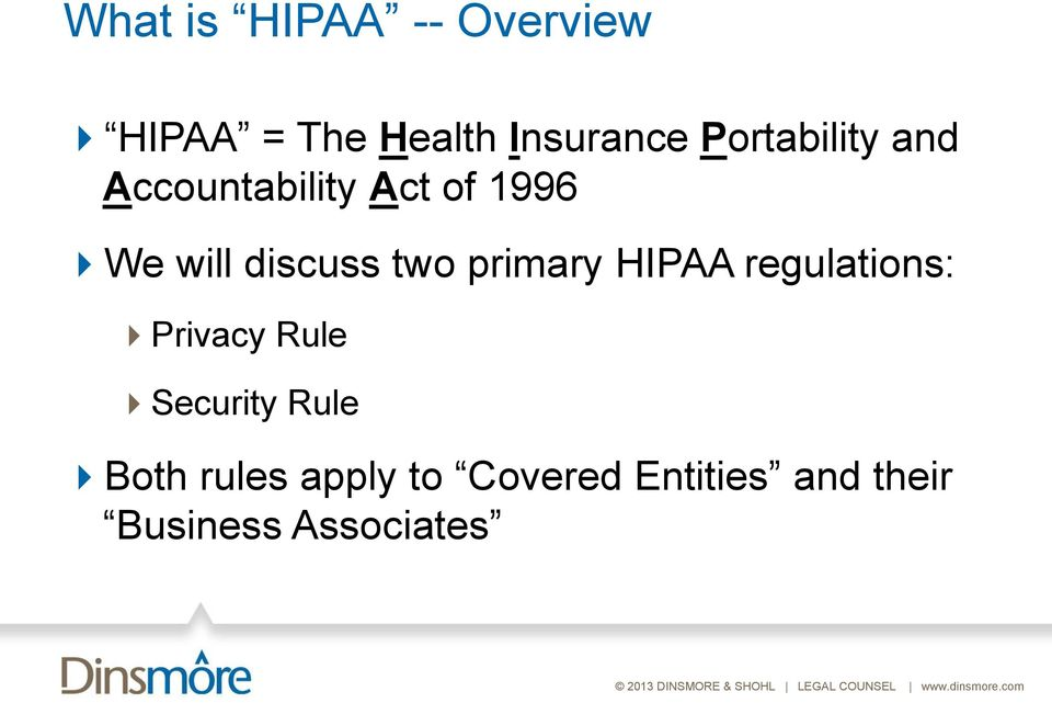 two primary HIPAA regulations: Privacy Rule Security Rule