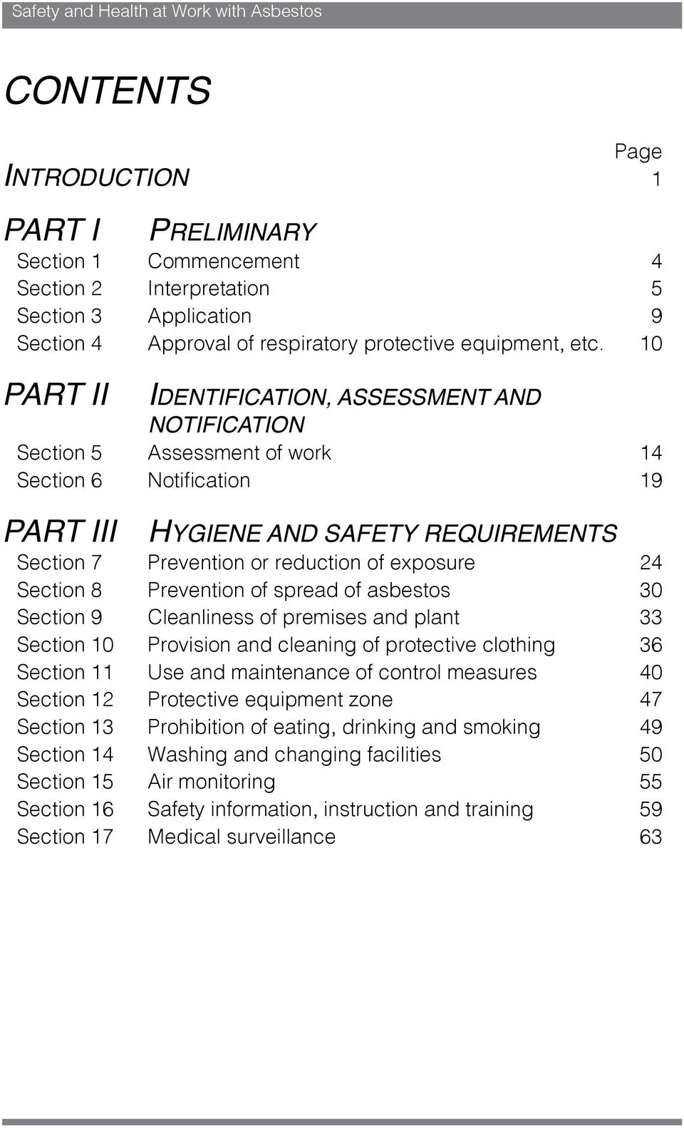 24 Section 8 Prevention of spread of asbestos 30 Section 9 Cleanliness of premises and plant 33 Section 10 Provision and cleaning of protective clothing 36 Section 11 Use and maintenance of control