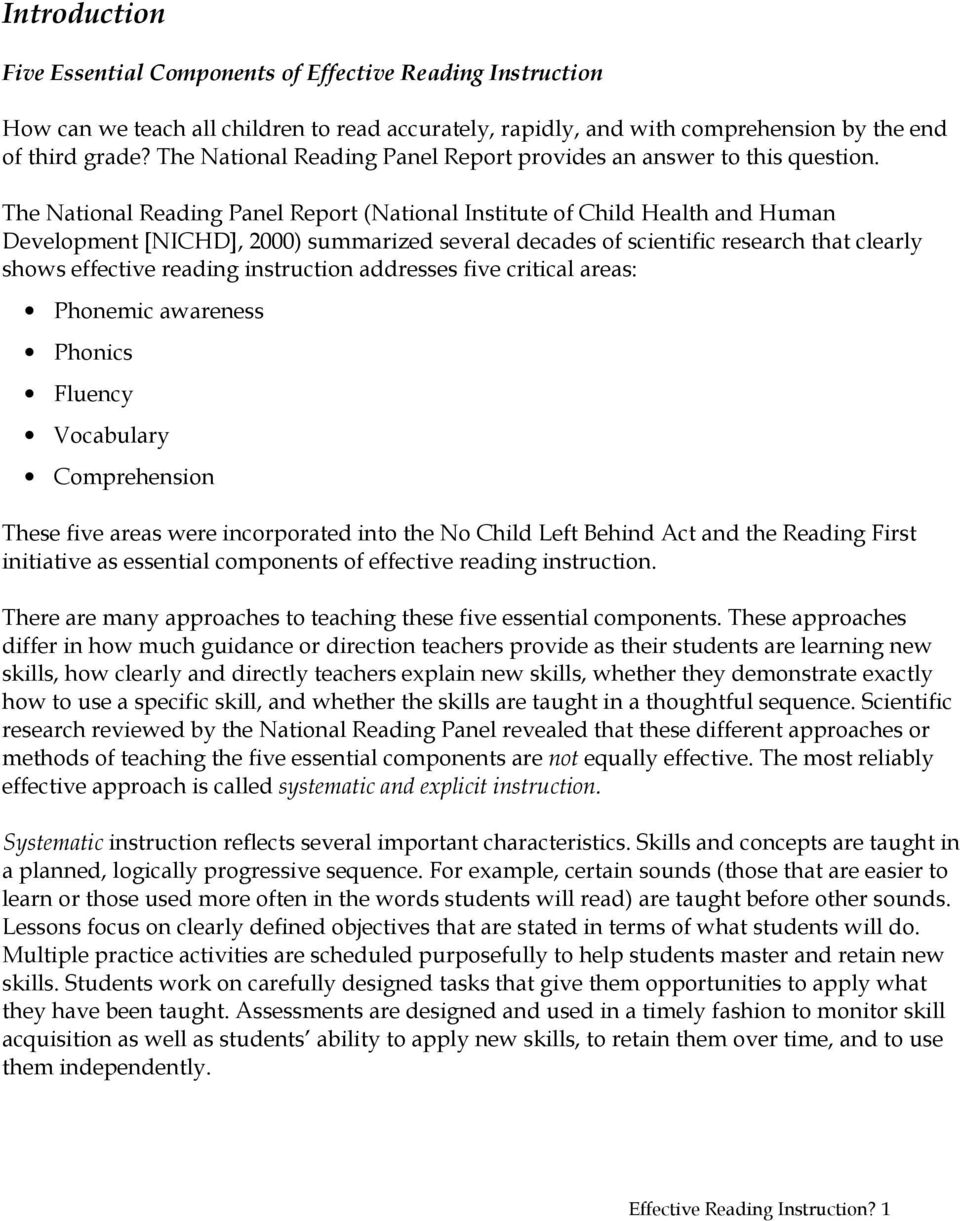 The National Reading Panel Report (National Institute of Child Health and Human Development [NICHD], 2000) summarized several decades of scientific research that clearly shows effective reading