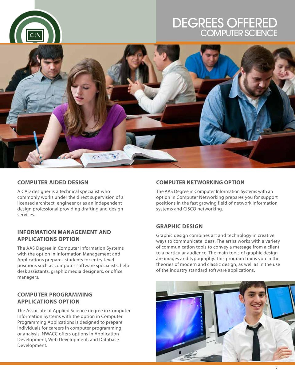 INFORMATION MANAGEMENT AND APPLICATIONS OPTION The AAS Degree in Computer Information Systems with the option in Information Management and Applications prepares students for entry-level positions