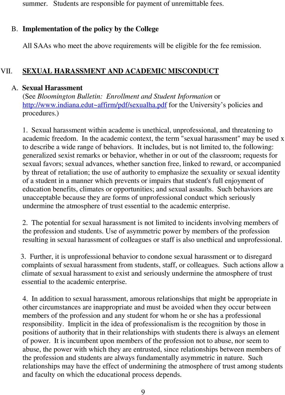 pdf for the University s policies and procedures.) 1. Sexual harassment within academe is unethical, unprofessional, and threatening to academic freedom.