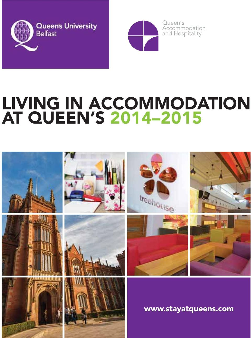 ACCOMMODATION AT QUEEN S