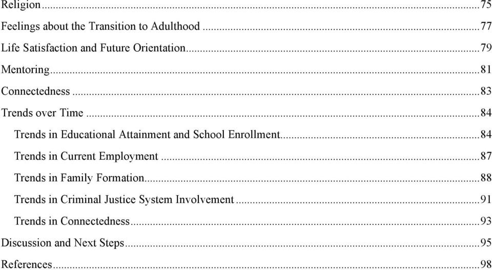 ..84 Trends in Educational Attainment and School Enrollment...84 Trends in Current Employment.