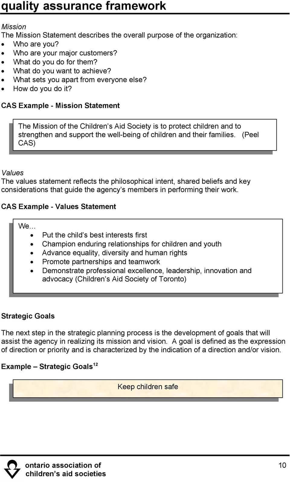 CAS Example - Mission Statement The Mission of the Children s Aid Society is to protect children and to strengthen and support the well-being of children and their families.