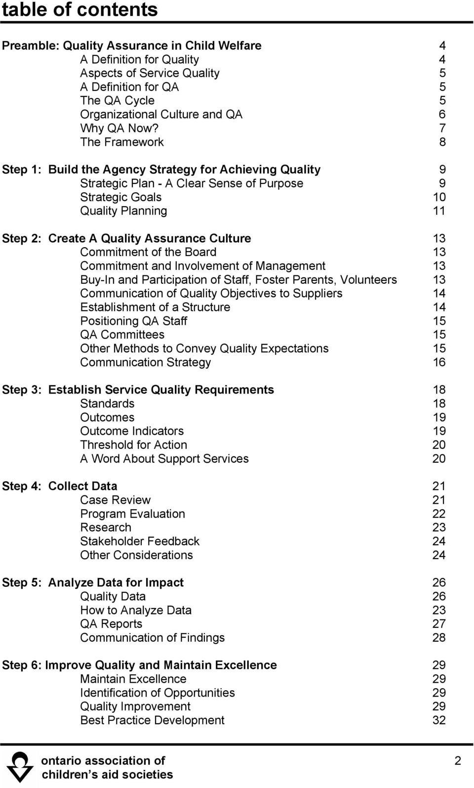 Culture 13 Commitment of the Board 13 Commitment and Involvement of Management 13 Buy-In and Participation of Staff, Foster Parents, Volunteers 13 Communication of Quality Objectives to Suppliers 14