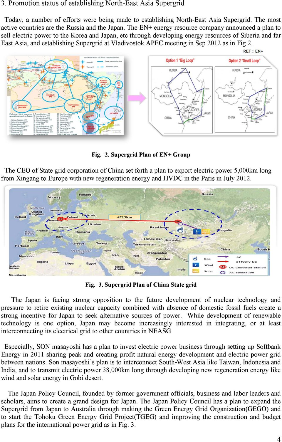 The EN+ energy resource company announced a plan to sell electric power to the Korea and Japan, etc through developing energy resources of Siberia and far East Asia, and establishing Supergrid at