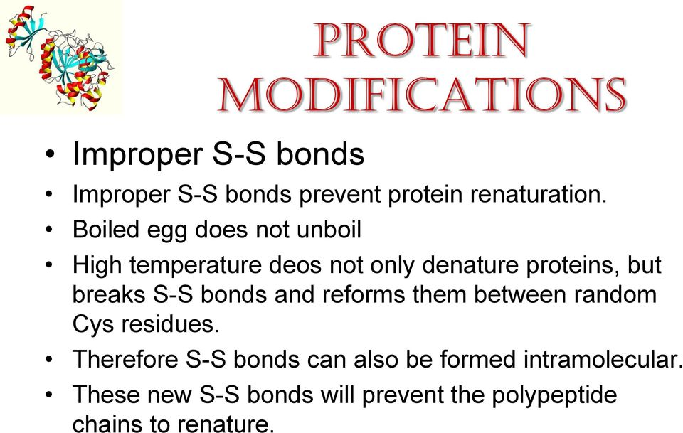 proteins, but breaks S-S bonds and reforms them between random Cys residues.