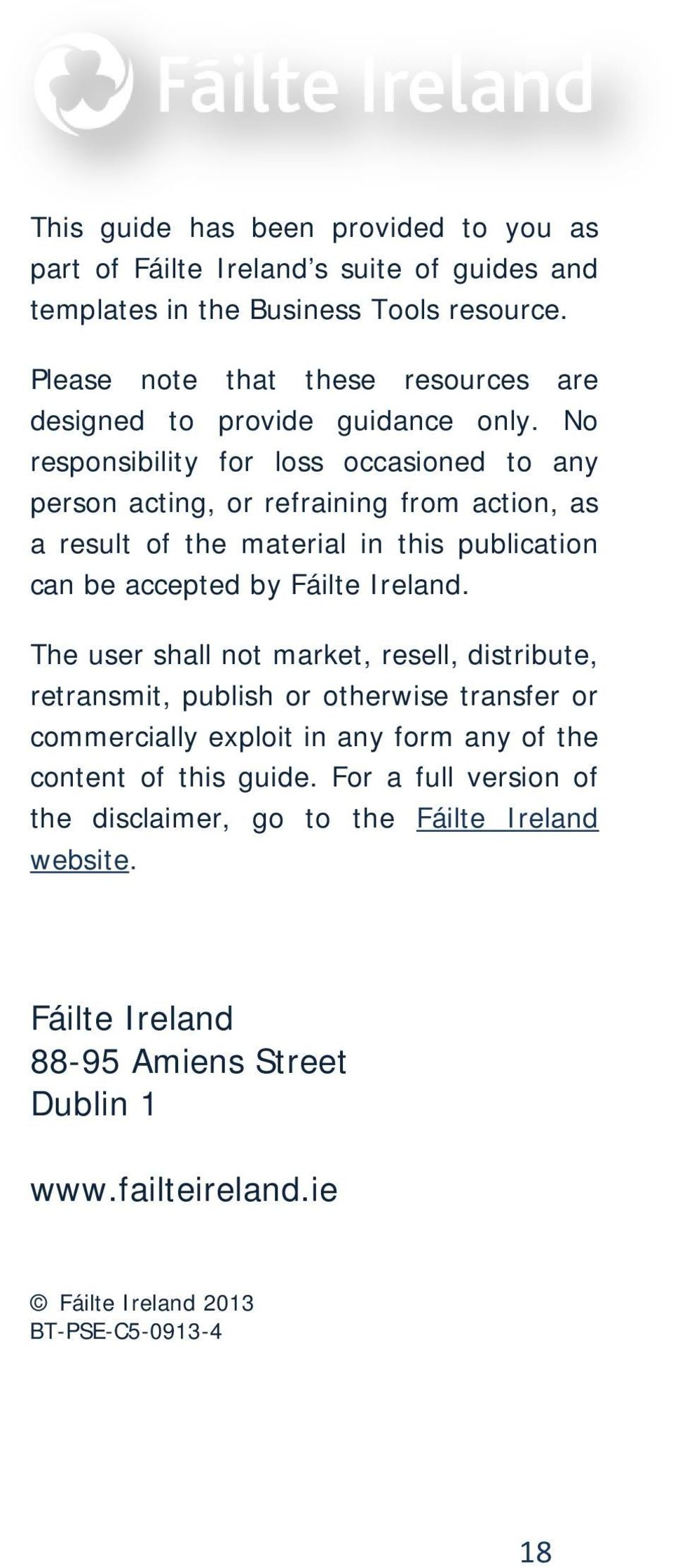No responsibility for loss occasioned to any person acting, or refraining from action, as a result of the material in this publication can be accepted by Fáilte Ireland.