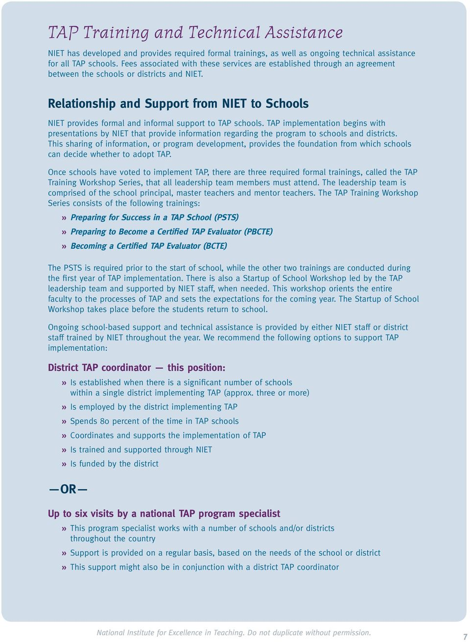 Relationship and Support from NIET to Schools NIET provides formal and informal support to TAP schools.
