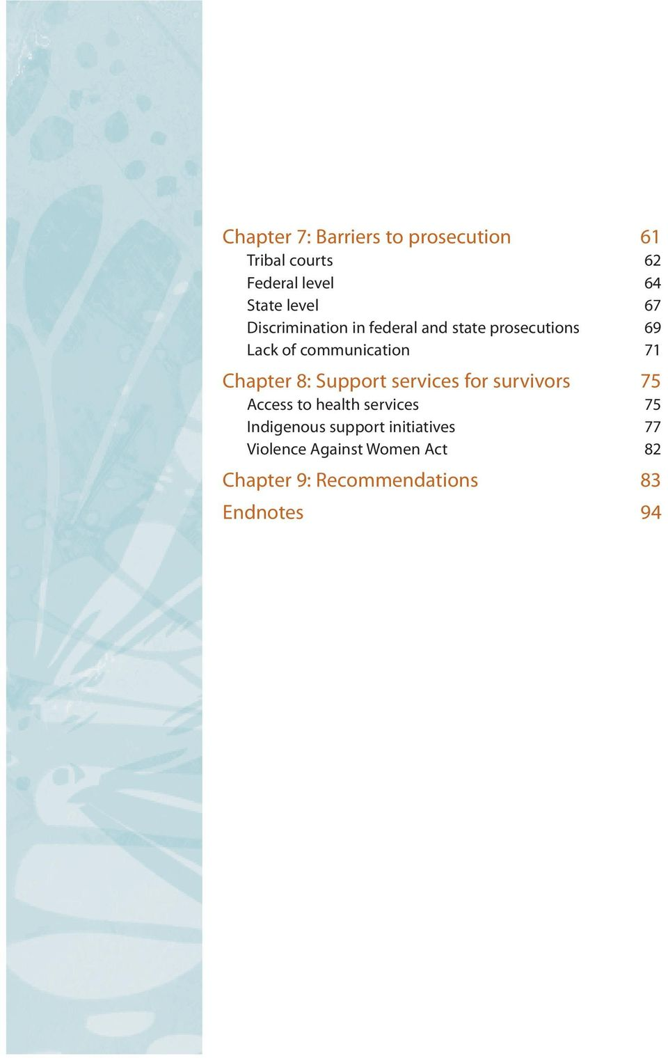 Chapter 8: Support services for survivors 75 Access to health services 75 Indigenous