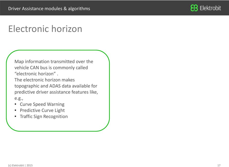 The electronic horizon makes topographic and ADAS data available for predictive driver