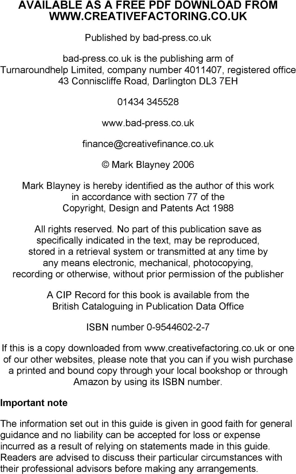 co.uk Mark Blayney 2006 Mark Blayney is hereby identified as the author of this work in accordance with section 77 of the Copyright, Design and Patents Act 1988 All rights reserved.