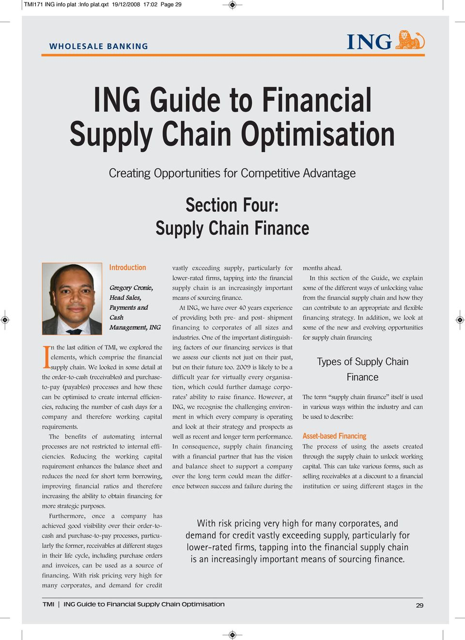Payments and Cash Management, ING In the ast edition of TMI, we expored the eements, which comprise the financia suppy chain.