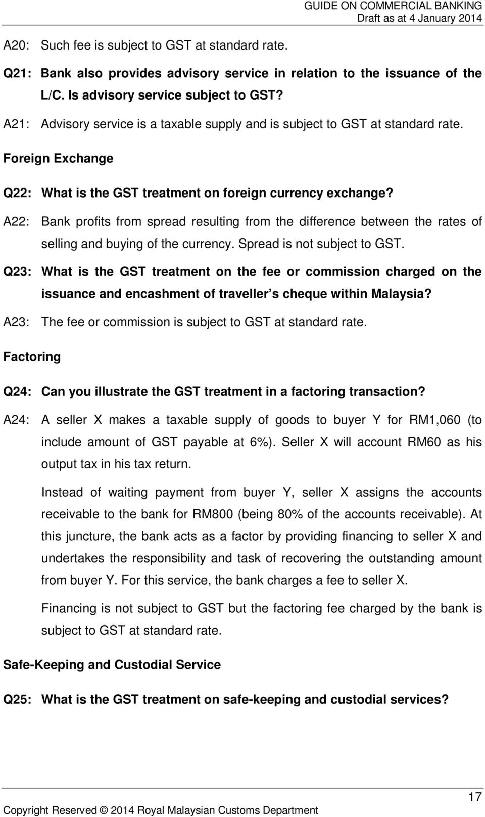 A22: Bank profits from spread resulting from the difference between the rates of selling and buying of the currency. Spread is not subject to GST.