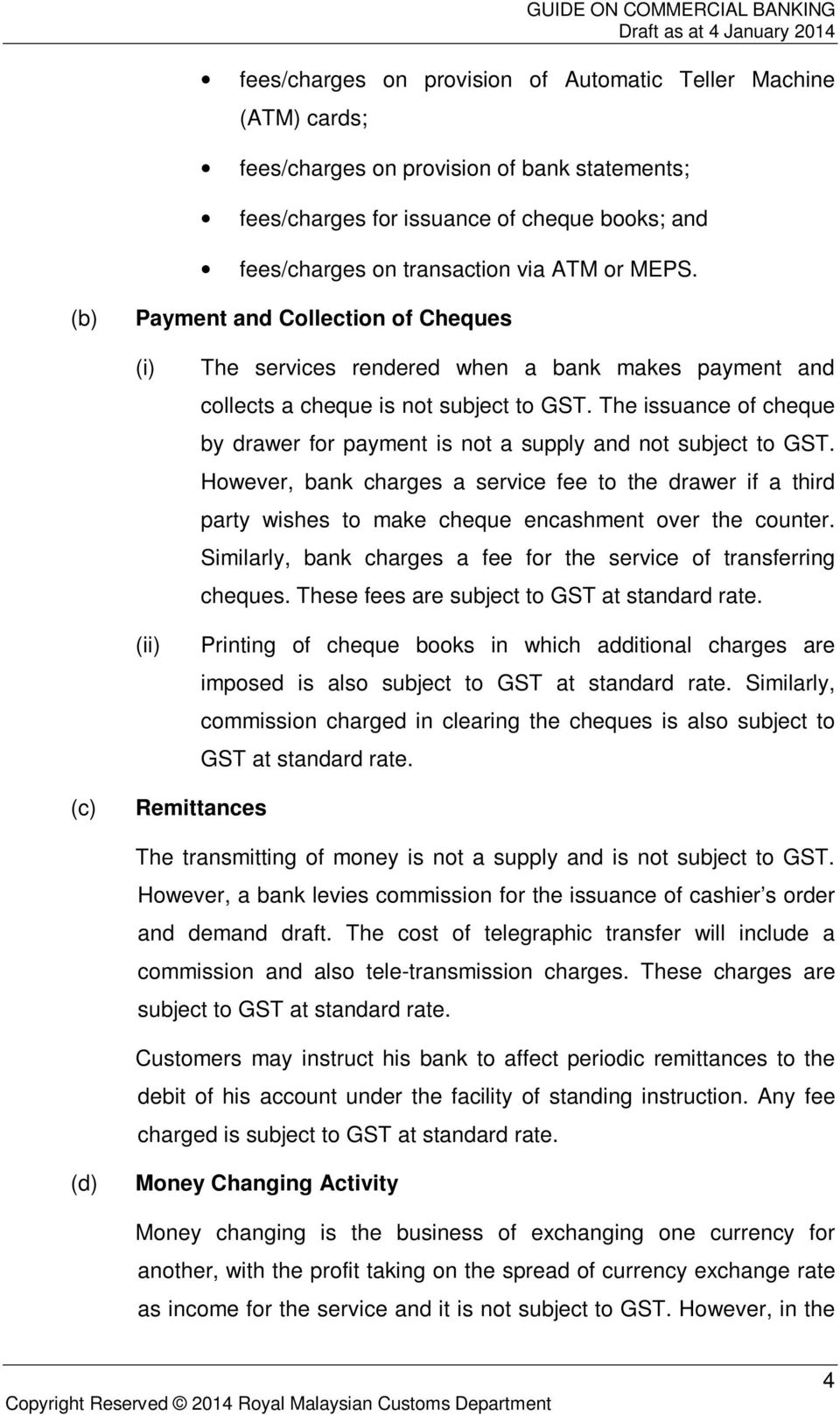 The issuance of cheque by drawer for payment is not a supply and not subject to GST.