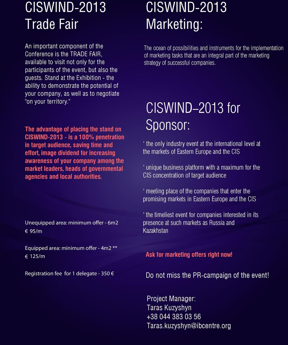 """ The advantage of placing the stand on CISWIND-2013 - is a 100% penetration in target audience, saving time and effort, image dividend for increasing awareness of your company among the market"