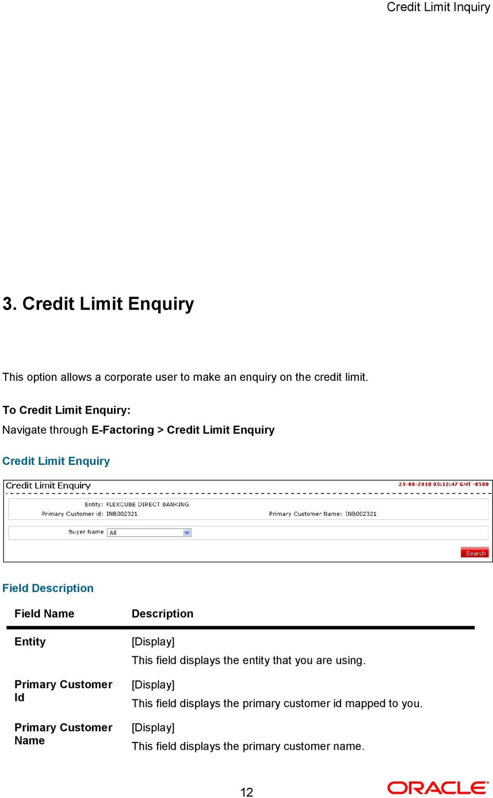 To Credit Limit Enquiry: Navigate through E-Factoring > Credit Limit Enquiry Credit Limit Enquiry Field
