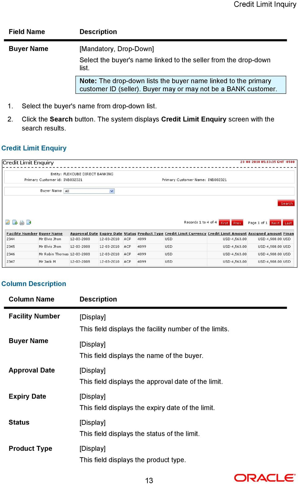 Click the Search button. The system displays Credit Limit Enquiry screen with the search results.