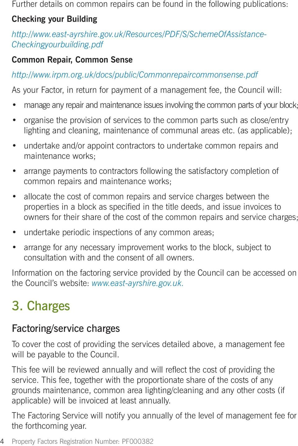 pdf As your Factor, in return for payment of a management fee, the Council will: manage any repair and maintenance issues involving the common parts of your block; organise the provision of services
