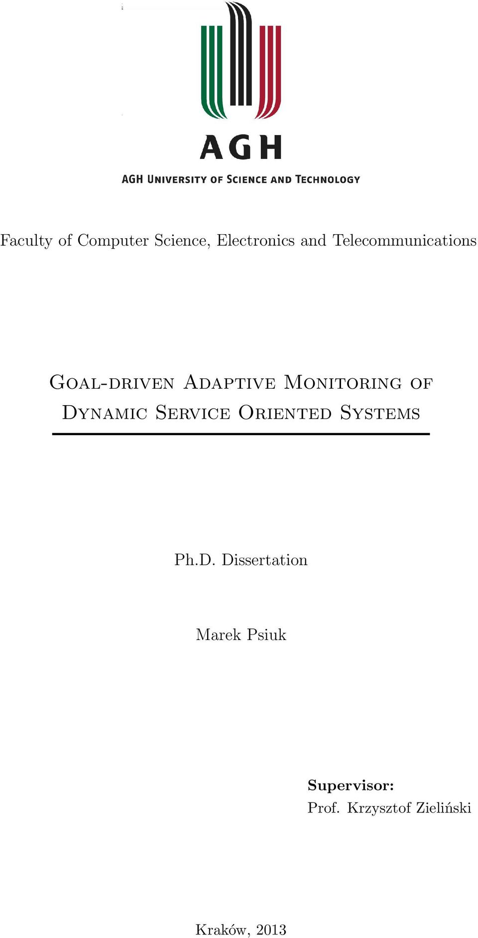 Dynamic Service Oriented Systems Ph.D. Dissertation Marek Psiuk Supervisor: Prof.