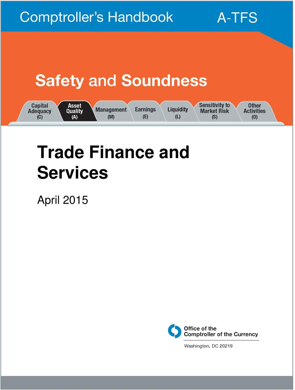 Sensitivity to Market Risk (S) Other Activities (O) Trade Finance and