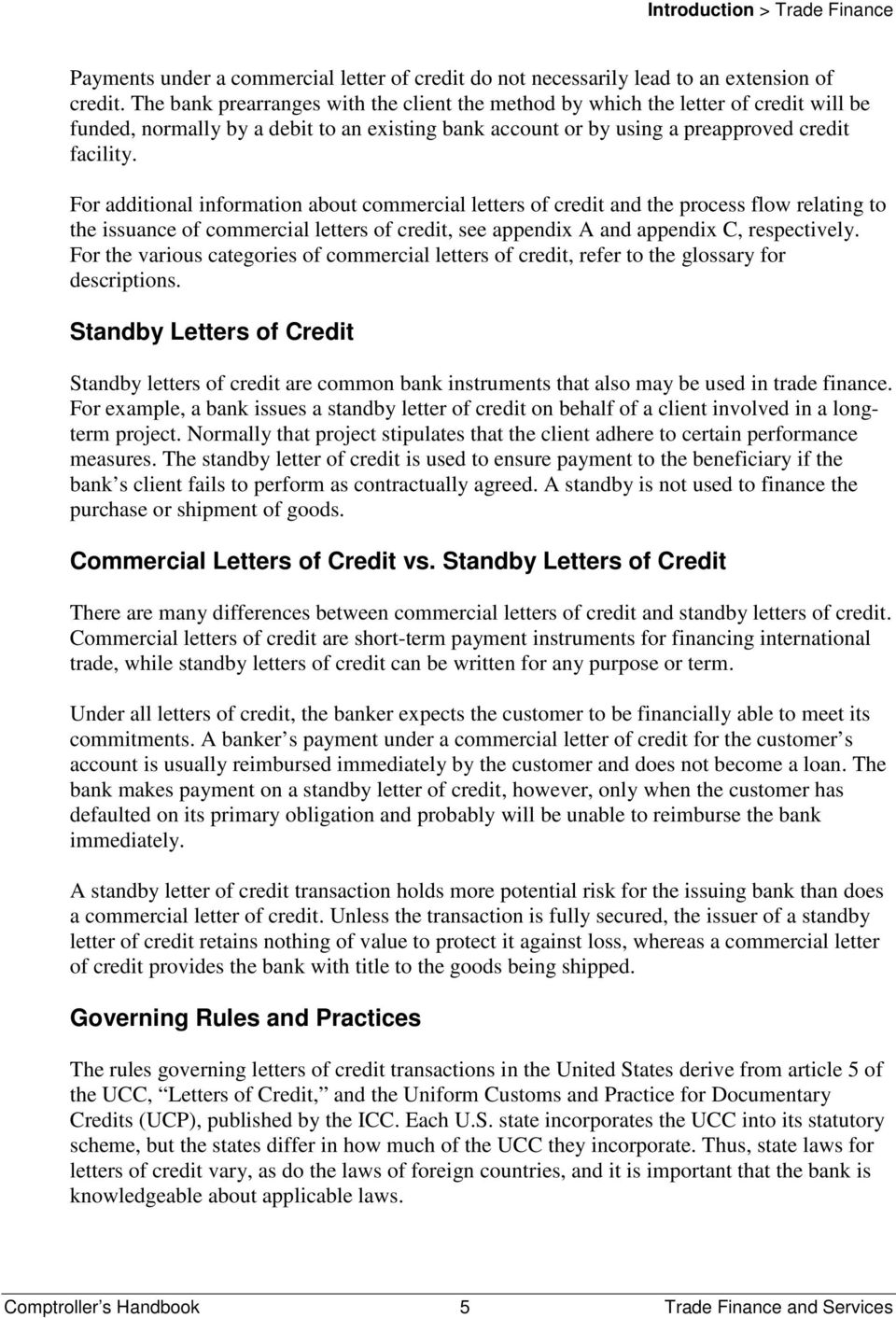 For additional information about commercial letters of credit and the process flow relating to the issuance of commercial letters of credit, see appendix A and appendix C, respectively.