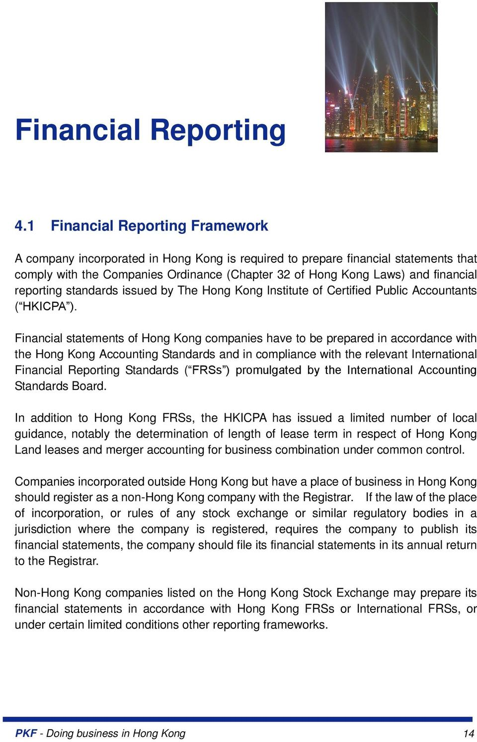 reporting standards issued by The Hong Kong Institute of Certified Public Accountants ( HKICPA ).