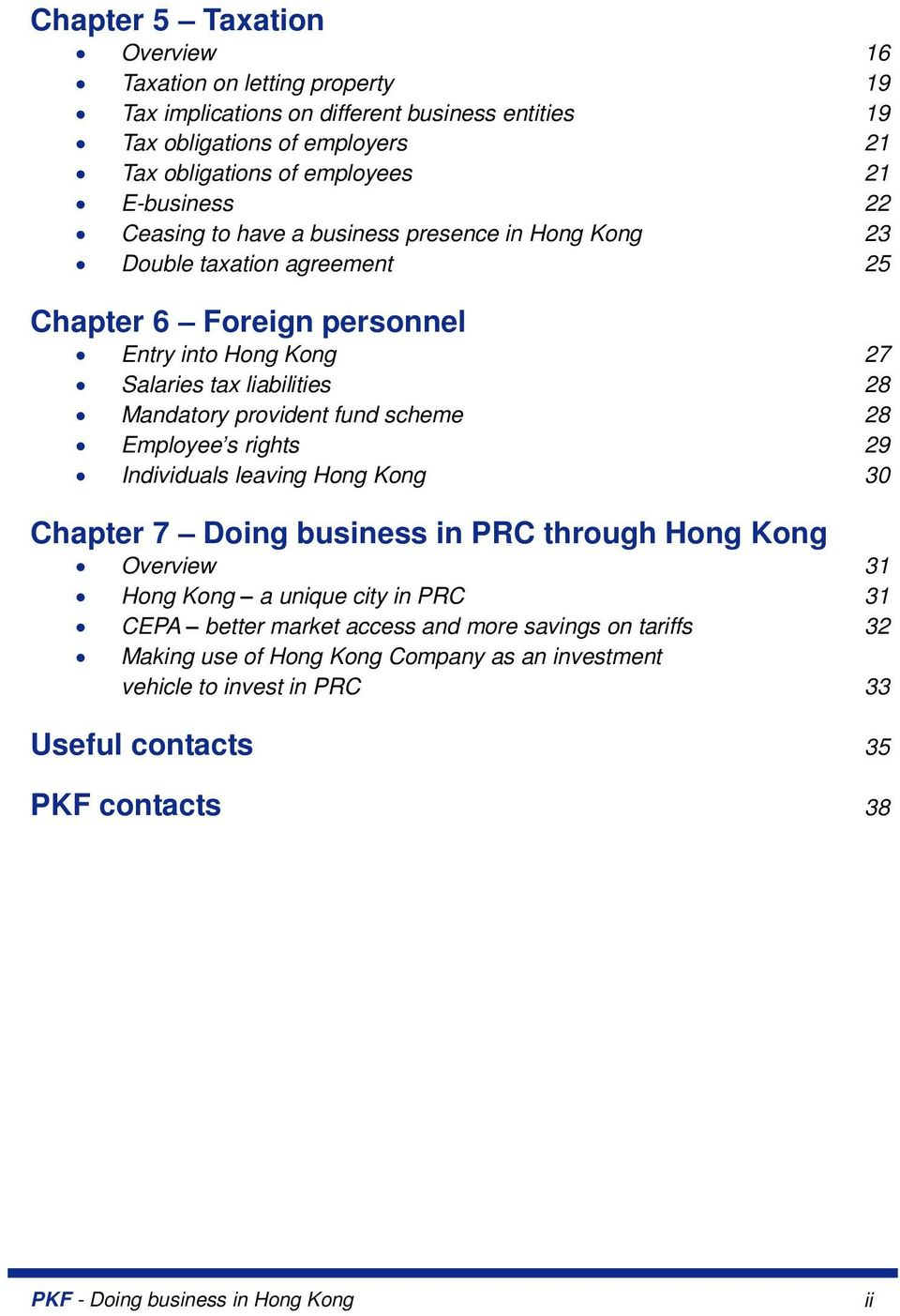 provident fund scheme 28 Employee s rights 29 Individuals leaving Hong Kong 30 Chapter 7 Doing business in PRC through Hong Kong Overview 31 Hong Kong a unique city in PRC 31 CEPA