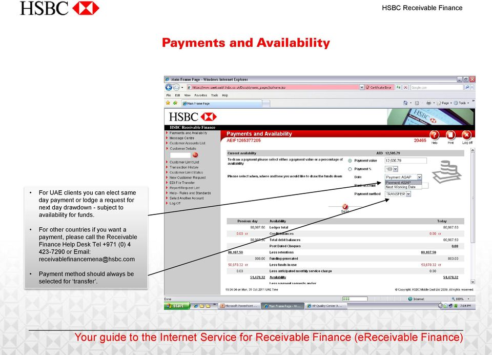 For other countries if you want a payment, please call the Receivable Finance Help