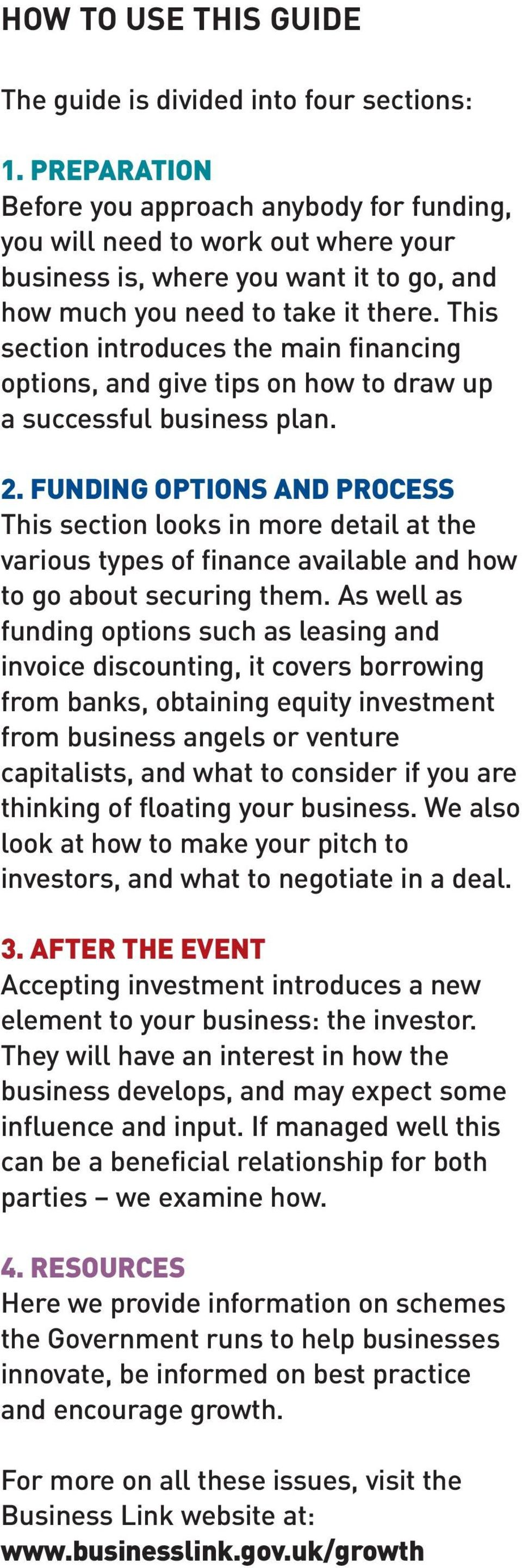 This section introduces the main financing options, and give tips on how to draw up a successful business plan. 2.