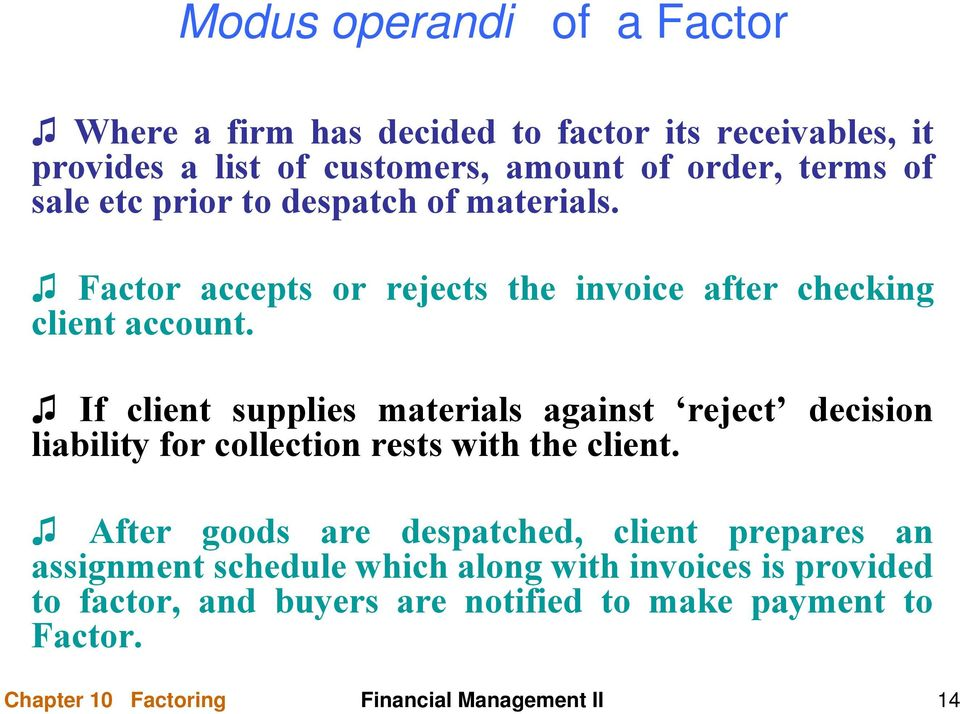 If client supplies materials against reject decision liability for collection rests with the client.