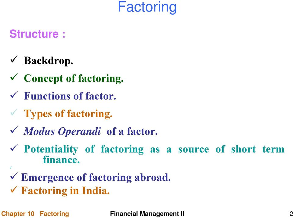 Potentiality of factoring as a source of short term finance.