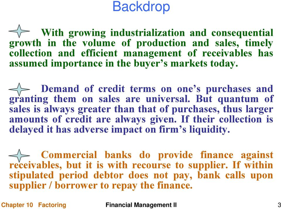 But quantum of sales is always greater than that of purchases, thus larger amounts of credit are always given.