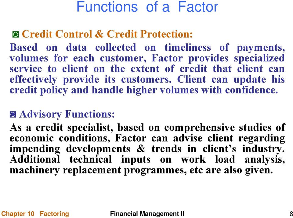 Client can update his credit policy and handle higher volumes with confidence.