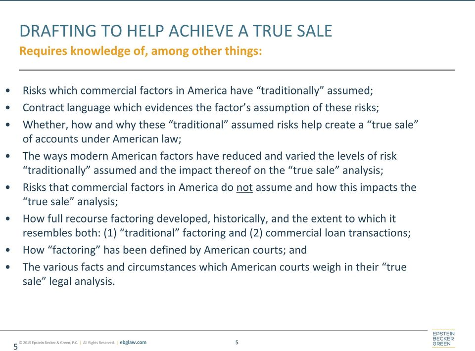 levels of risk traditionally assumed and the impact thereof on the true sale analysis; Risks that commercial factors in America do not assume and how this impacts the true sale analysis; How full