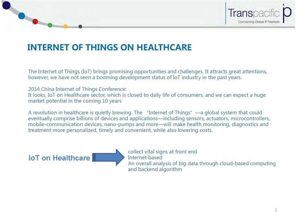2014 China Internet of Things Conference: It looks, IoT on Healthcare sector, which is closed to daily life of consumers, and we can expect a huge market potential in the coming 10 years A revolution
