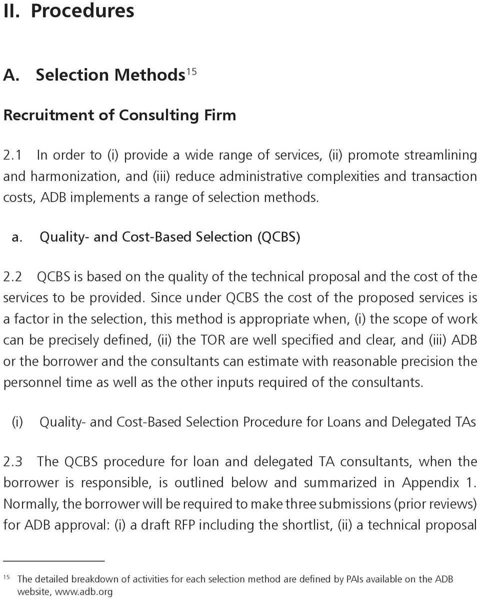 selection methods. a. Quality- and Cost-Based Selection (QCBS) 2.2 QCBS is based on the quality of the technical proposal and the cost of the services to be provided.
