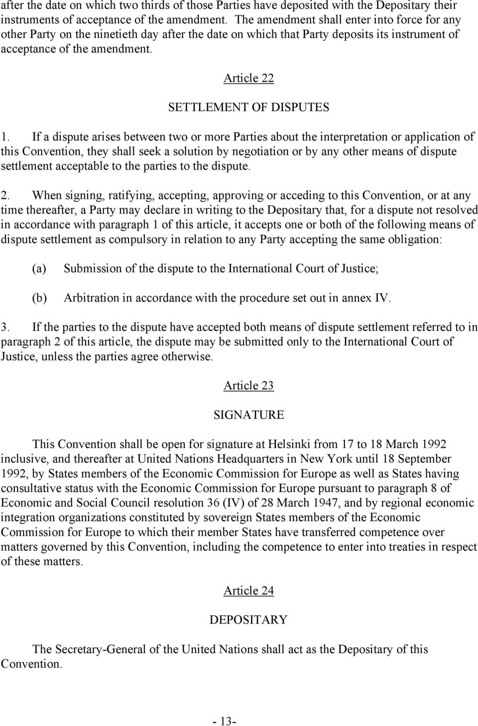 Article 22 SETTLEMENT OF DISPUTES 1.