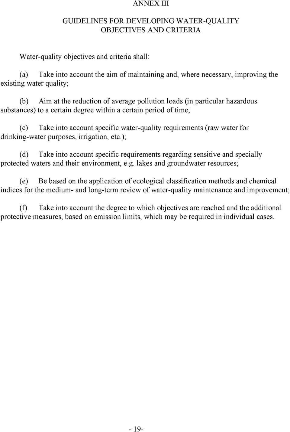 water-quality requirements (raw water for drinking-water purposes, irrigation, etc.