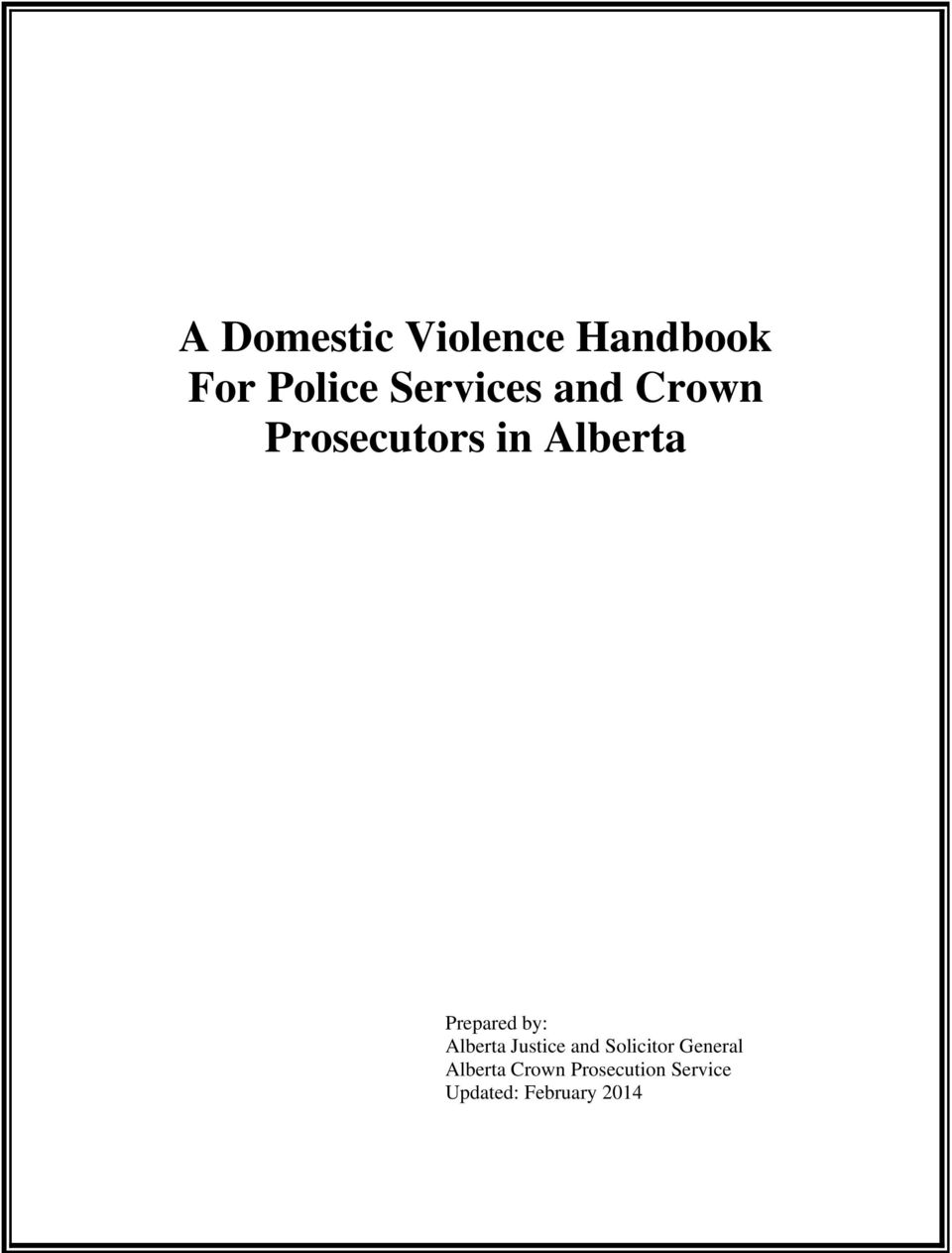 Prepared by: Alberta Justice and Solicitor