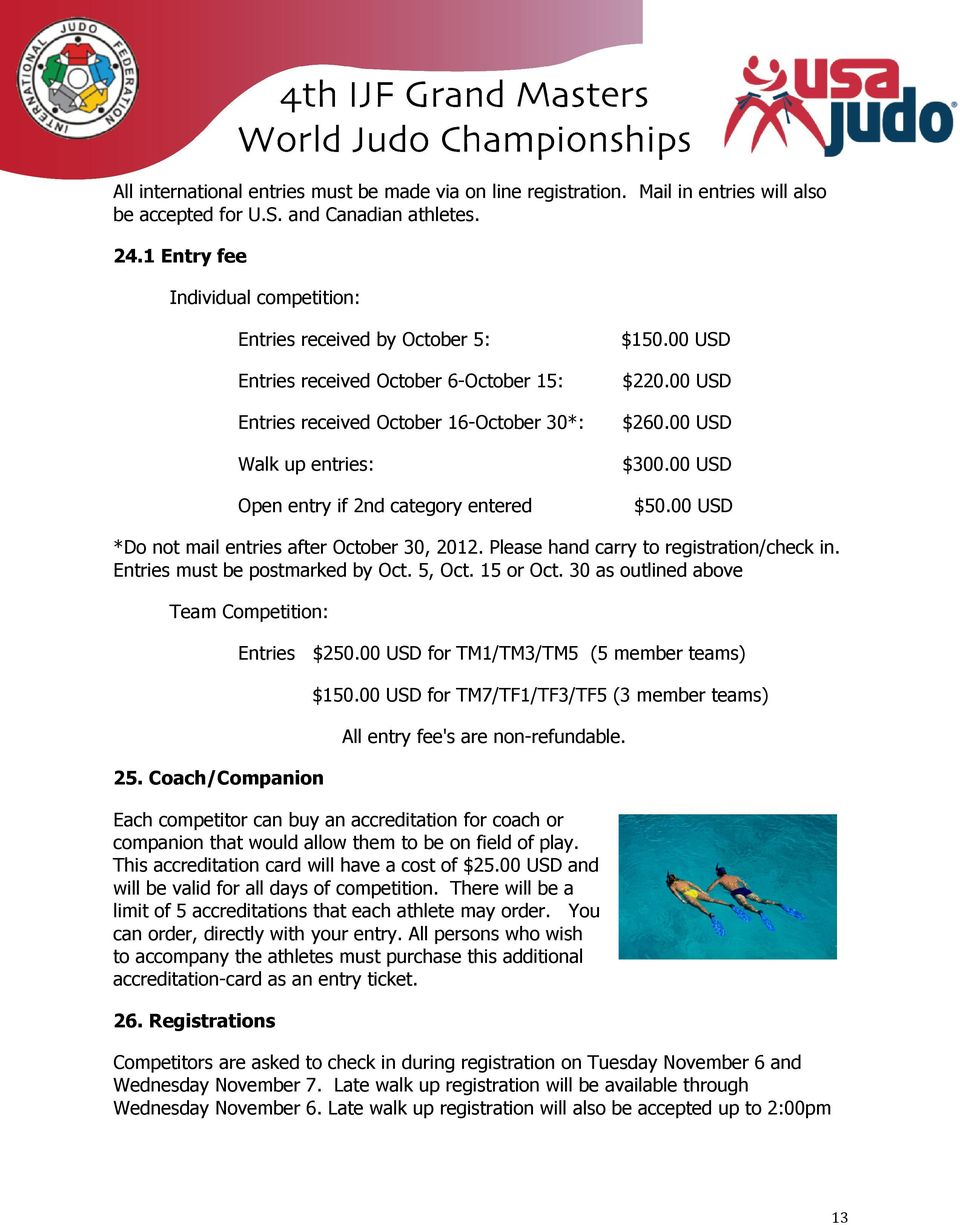 $150.00 USD $220.00 USD $260.00 USD $300.00 USD $50.00 USD *Do not mail entries after October 30, 2012. Please hand carry to registration/check in. Entries must be postmarked by Oct. 5, Oct.