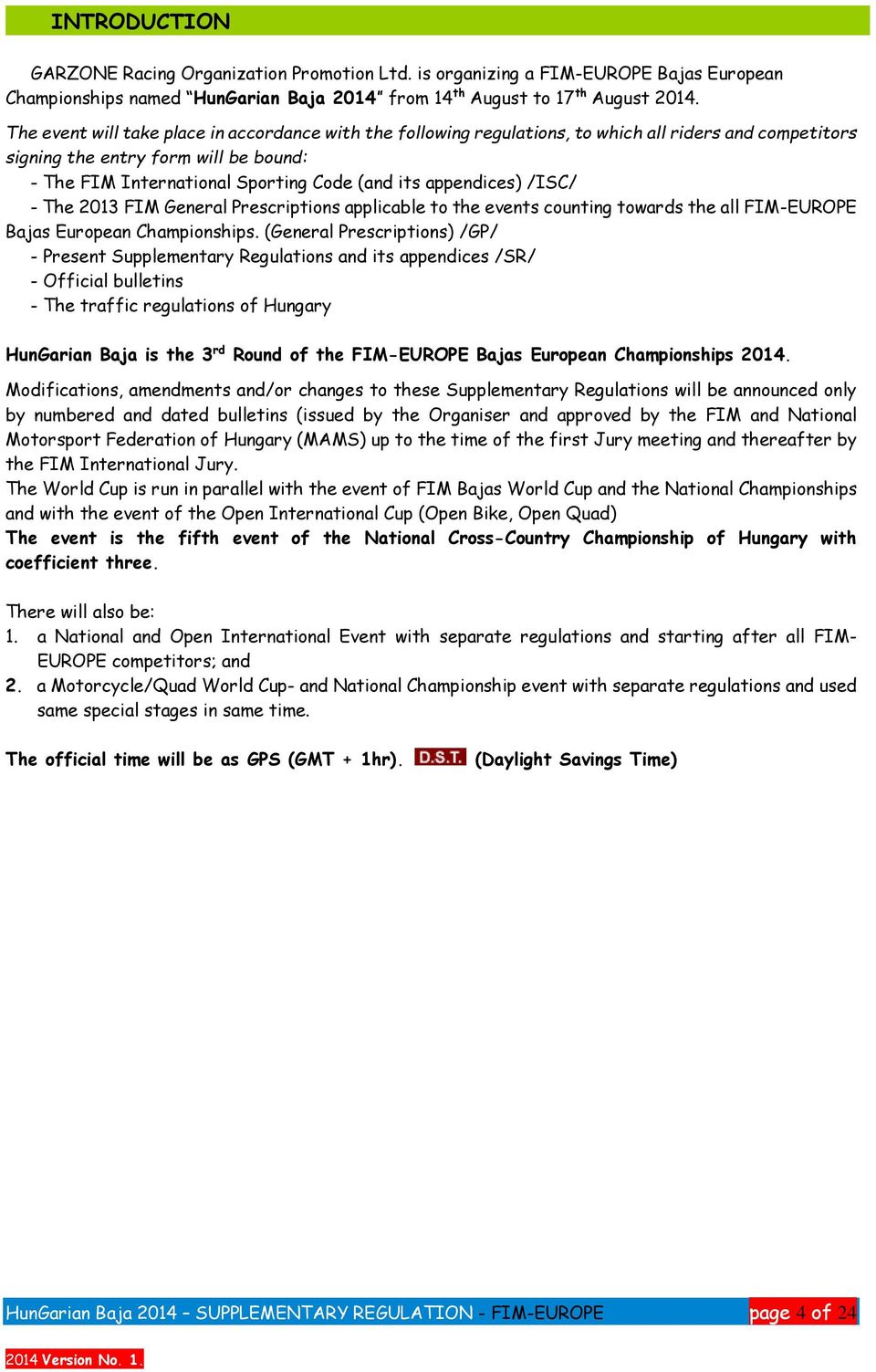 appendices) /ISC/ - The 2013 FIM General Prescriptions applicable to the events counting towards the all FIM-EUROPE Bajas European Championships.