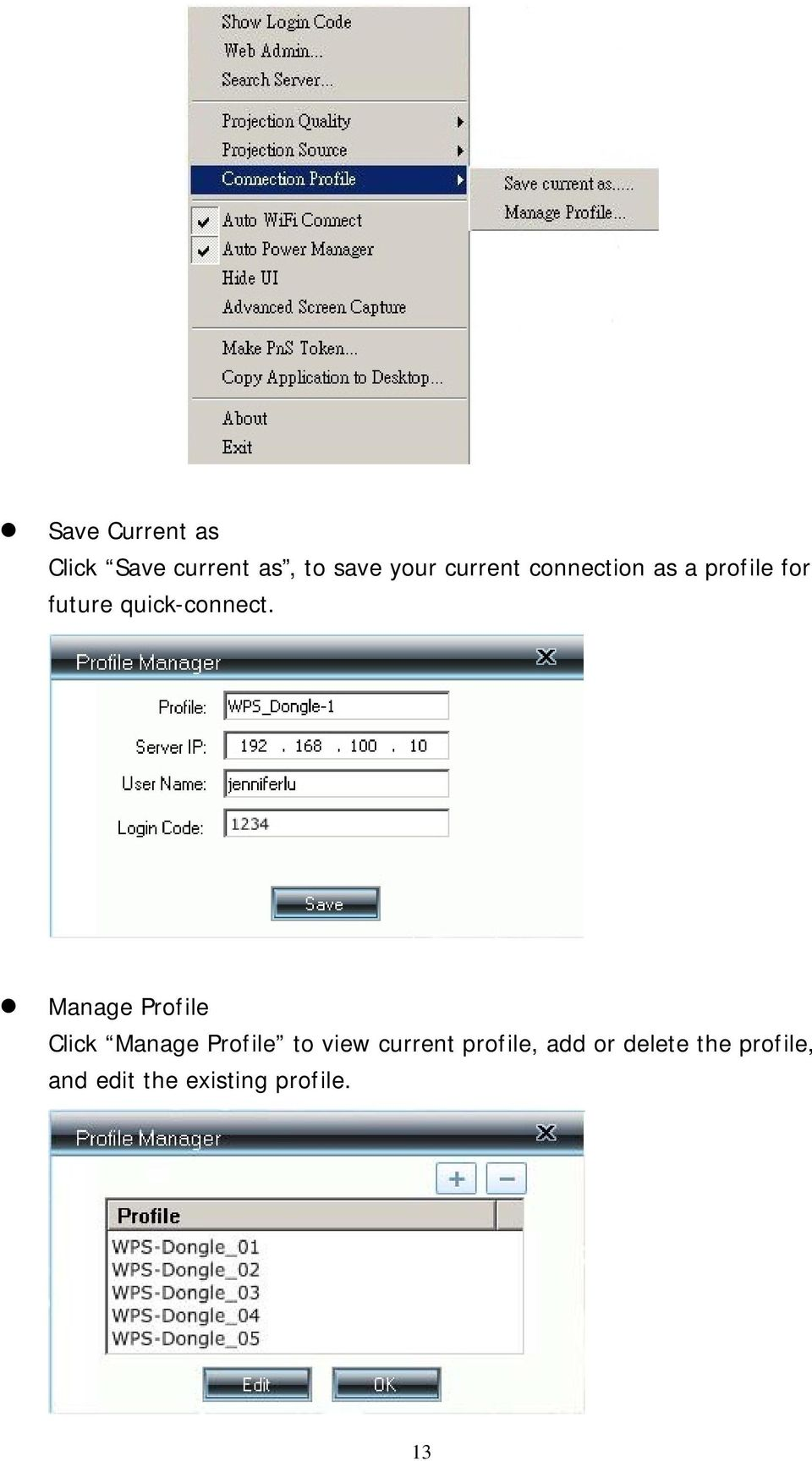 Manage Profile Click Manage Profile to view current