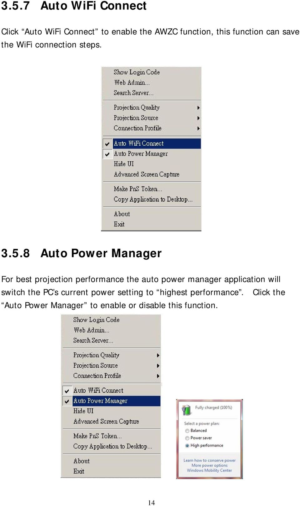 8 Auto Power Manager For best projection performance the auto power manager application
