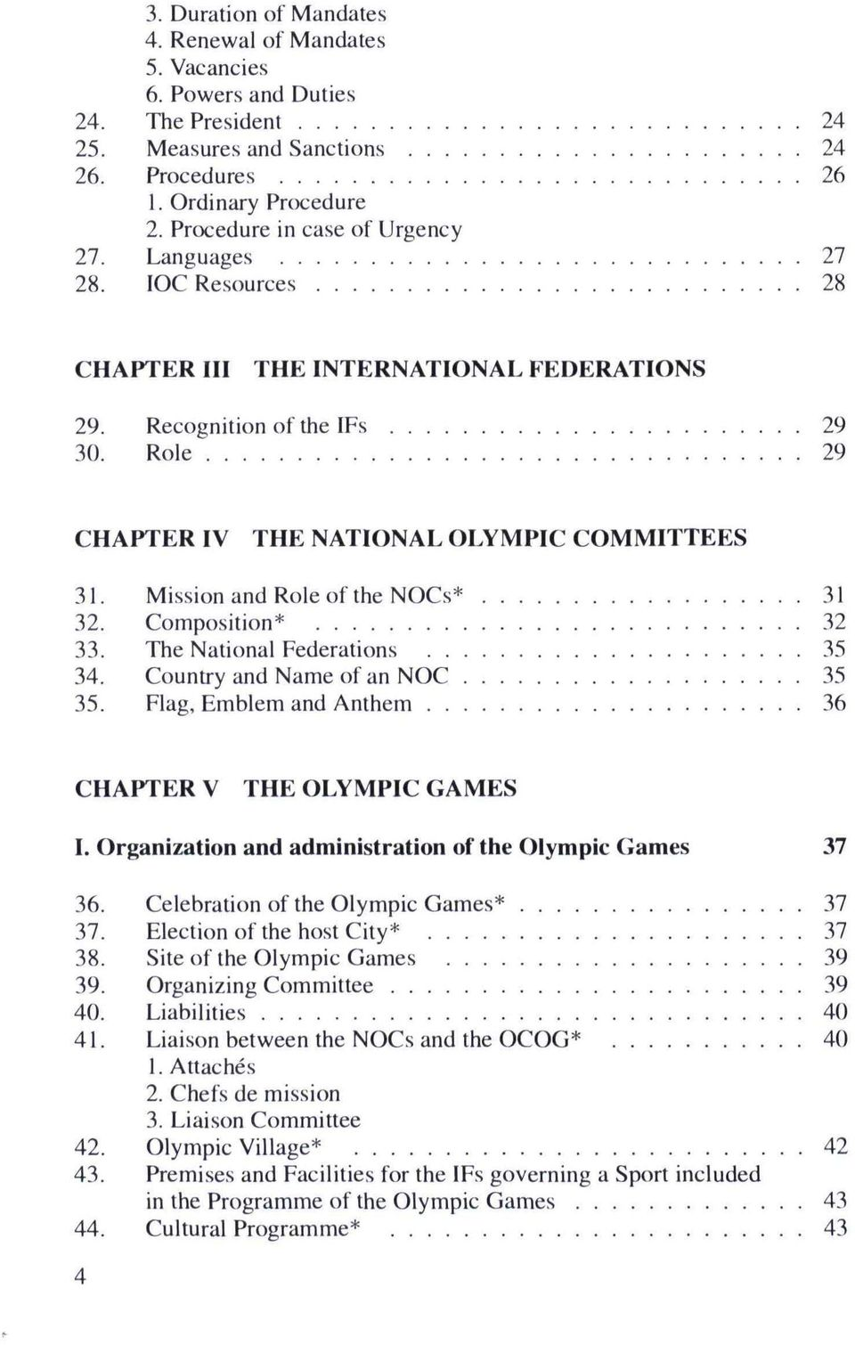 Mission and Role of the NOCs* 31 32. Composition* 32 33. The National Federations 35 34. Counu-y and Name of an NOC 35 35. Flag, Emblem and Anthem 36 CHAPTER V THE OLYMPIC GAMES I.