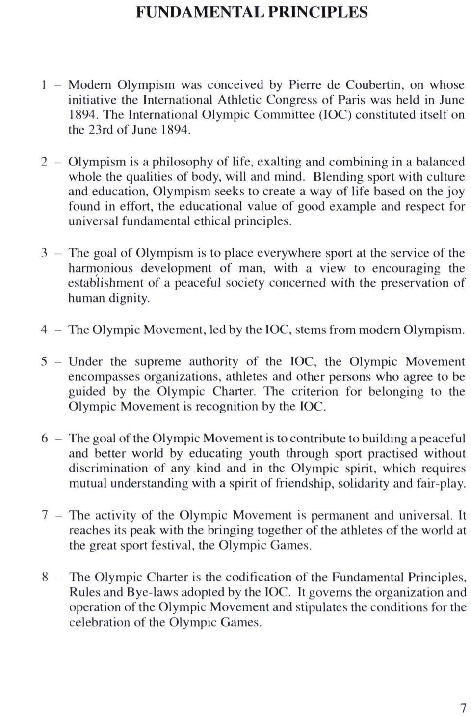 2 - Olympism is a philosophy of life, exalting and combining in a balanced whole the qualities of body, will and mind.