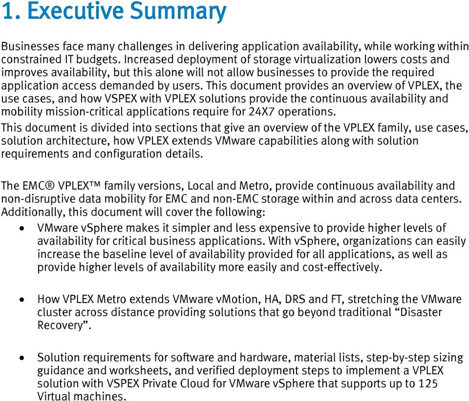 This document provides an overview of VPLEX, the use cases, and how VSPEX with VPLEX solutions provide the continuous availability and mobility mission-critical applications require for 24X7