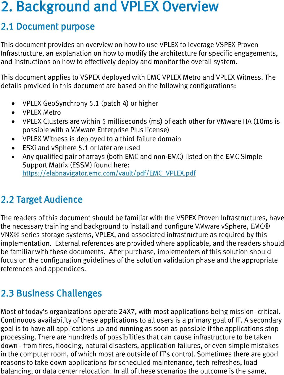 instructions on how to effectively deploy and monitor the overall system. This document applies to VSPEX deployed with EMC VPLEX Metro and VPLEX Witness.